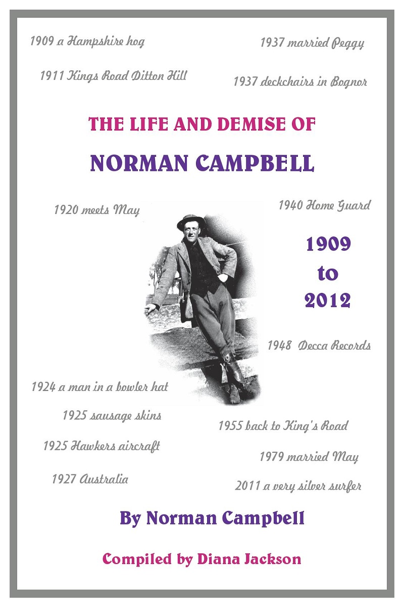 The Life and Demise of Norman Campbell - Norman Campbell - ISBN:978-0-9572520-6-6